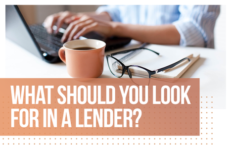 What Should You Look for in a Lender?