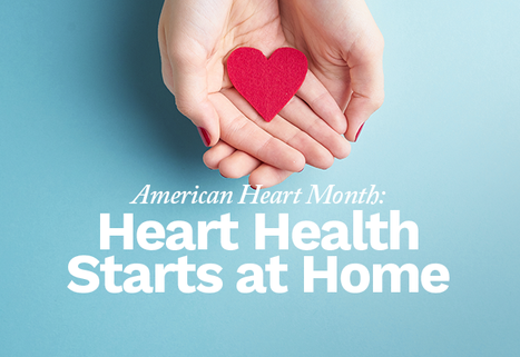 American Heart Month: Heart Health Starts at Home