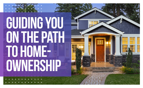 Guiding You on the Path to Homeownership
