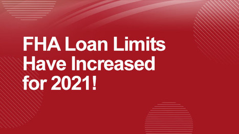 FHA Loan Limits Have Increased for 2021!