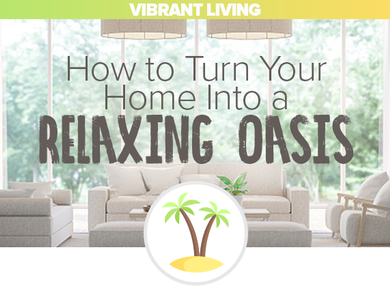 How to Turn Your Home Into a Relaxing Oasis