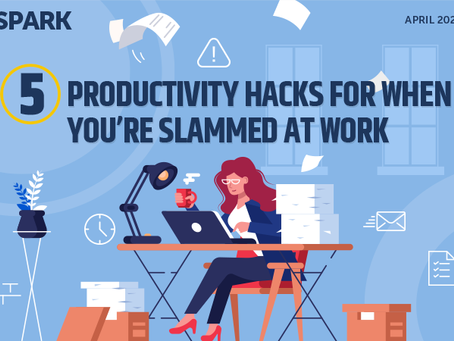 5 Productivity Hacks for When You're Slammed at Work