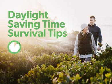 Daylight Saving Time Survival Tips