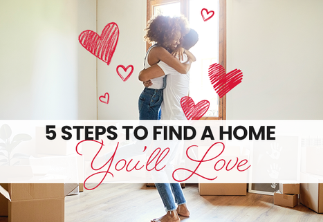 5 Steps to Find a Home You'll Love
