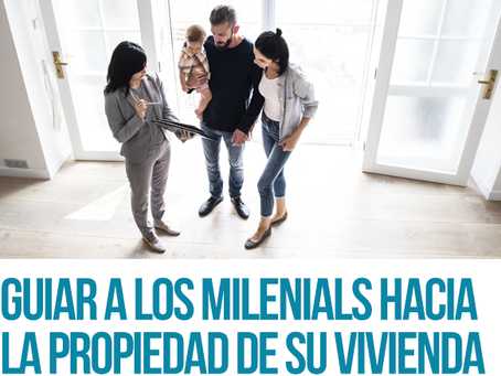 Guiar a los milenials hacia la propiedad de su vivienda