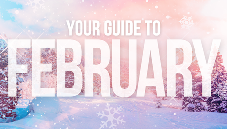 Your Guide to February
