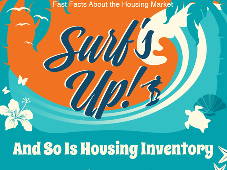 Surf's Up! And So Is Housing Inventory [INFOGRAPHIC]