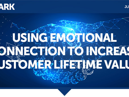 Using Emotional Connection to Increase Customer Lifetime Value
