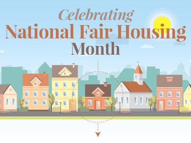 Celebrating National Fair Housing Month