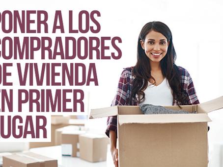 Poner a los compradores de vivienda en primer lugar