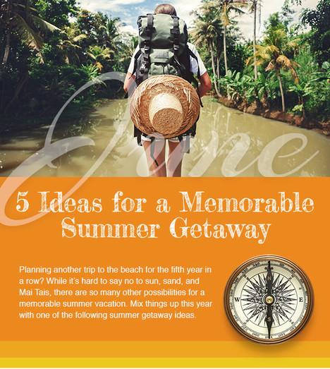 5 Ideas for a Memorable Summer Getaway