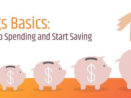 Savings Basics: How to Stop Spending and Start Saving