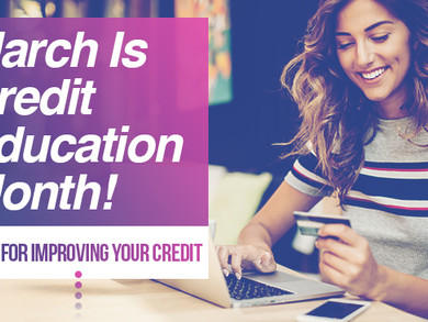 March Is Credit Education Month!