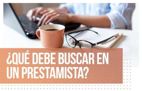 ¿Qué debe buscar en un prestamista?