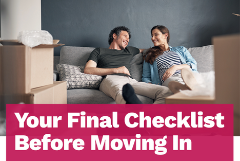 Your Final Checklist Before Moving In