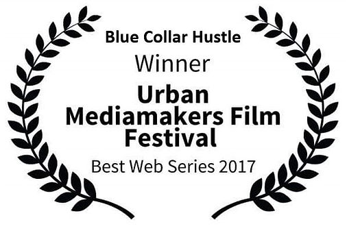 Urban Mediamakes Film Festival Best WebseriesBlue Collar Hustle