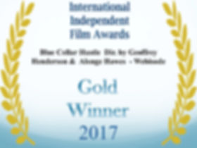 International Independant Film Award Gold Winner 2017 Blue Collar Hustle