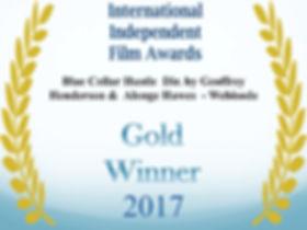 International Independant Film Award Gold Winner 2017 Blue Collar Hustle