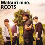 2021.09.15 祭nine.「ROOTS」 [パターンC]