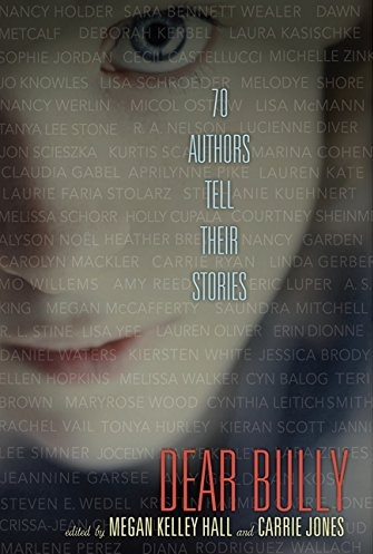 Dear Bully 70 Authors Tell Their Stories