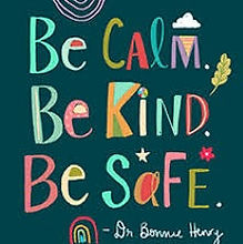 Be Calm Be Kind Be Safe