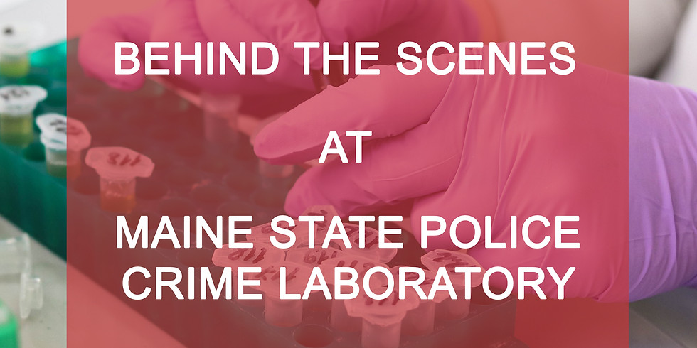 Behind The Scenes: Maine State Police Crime Laboratory