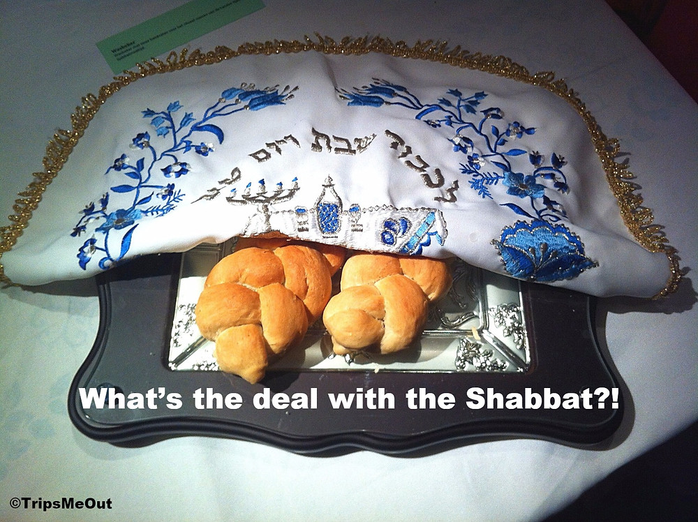 What's the deal with the Shabbat?!
