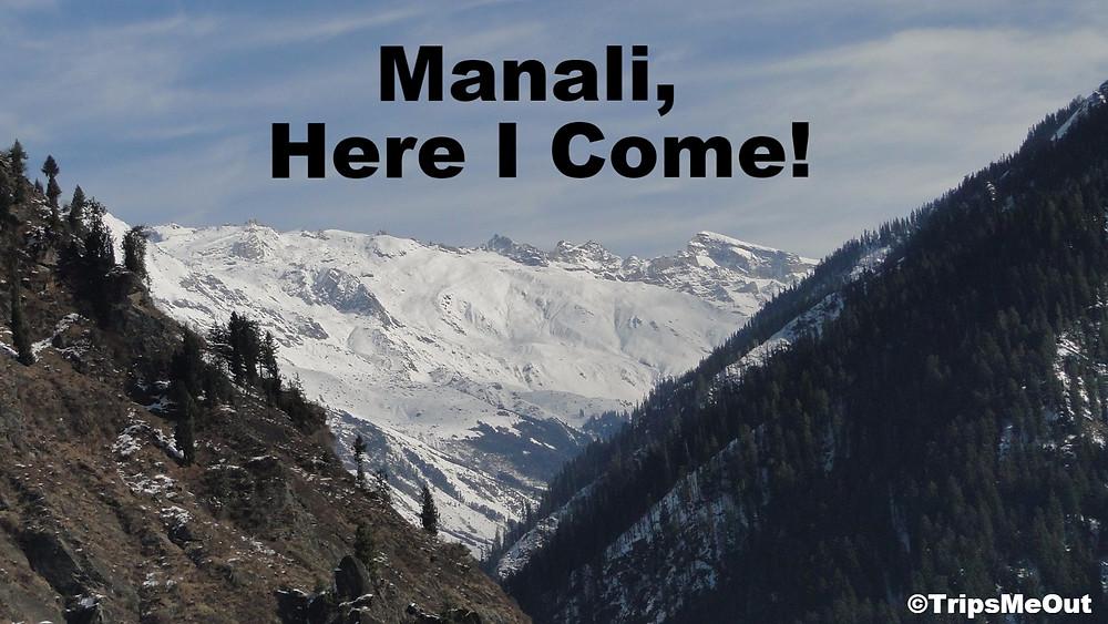 Manali, Here I Come!
