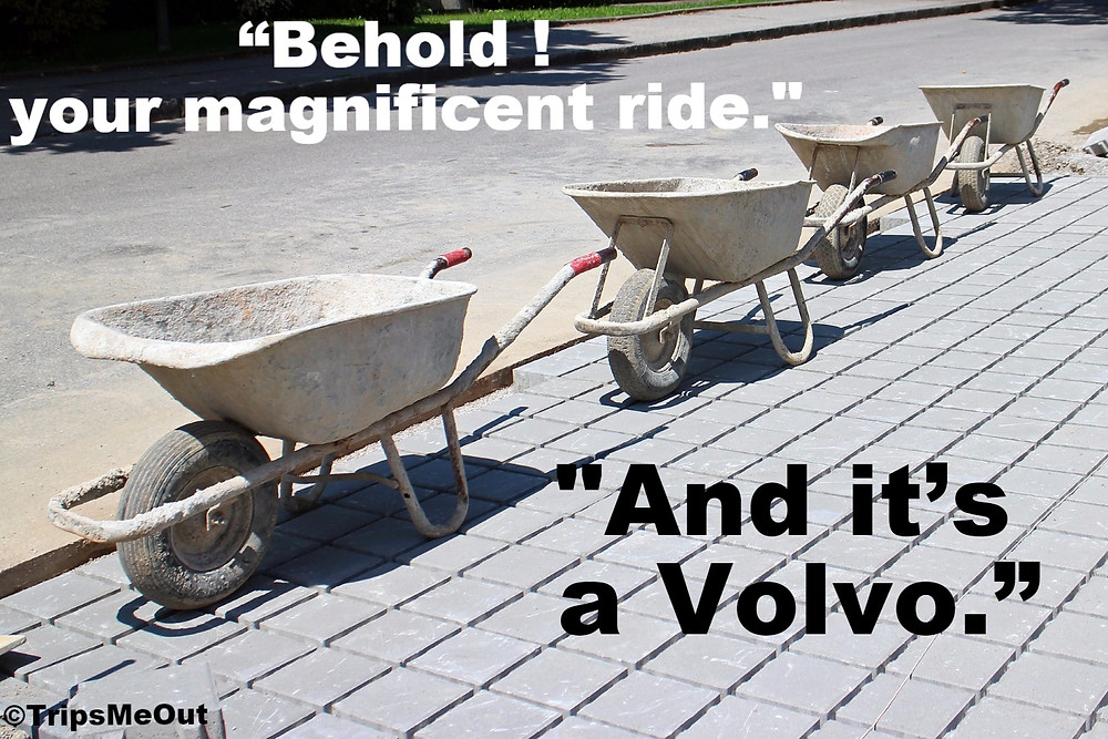 """""""Behold, your magnificent ride. And it's a Volvo."""""""