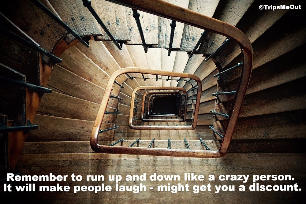 Remember to run up and down like a crazy person. It will make people  laugh - might get you a discount.