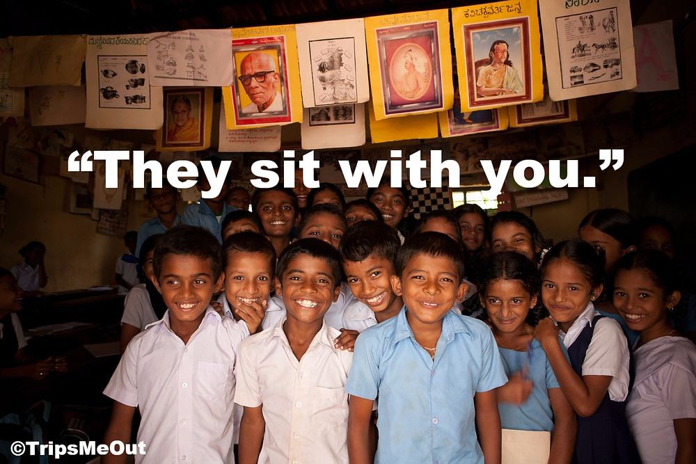 """""""They sit with you."""""""