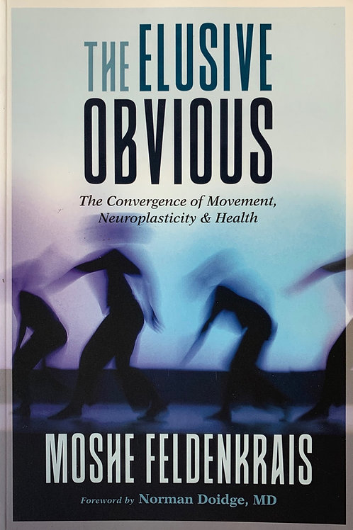 'The Elusive Obvious' by Moshe Feldenkrais