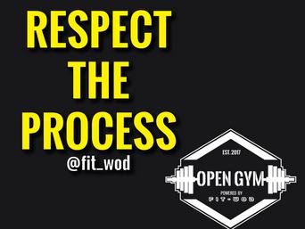 #RESPECTTHEPROCESS