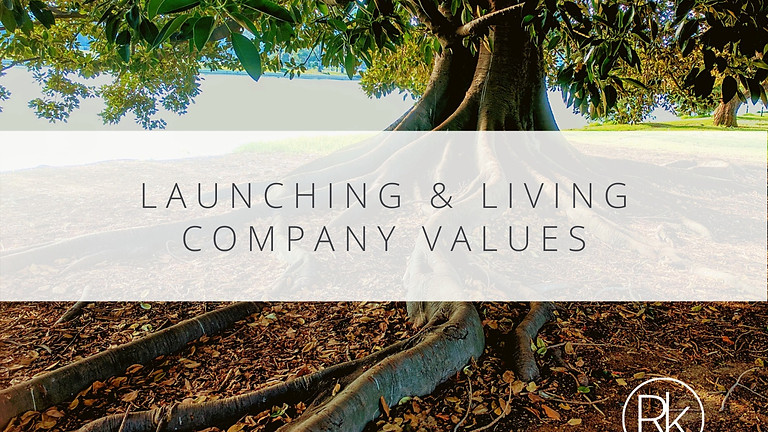 How to Launch & Live Company Values
