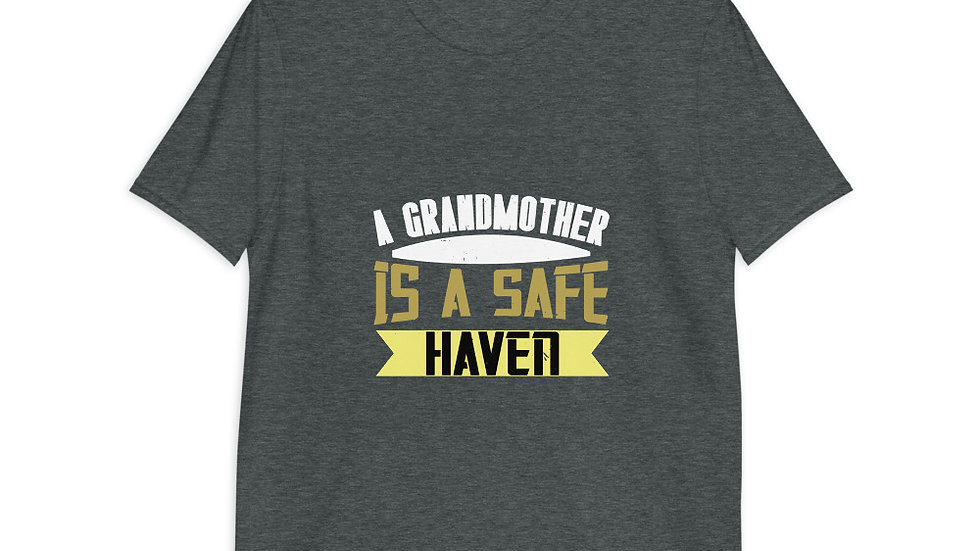 A Grandmother is a safe haven | Short-Sleeve Unisex T-Shirt
