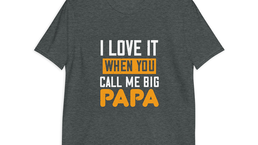 I love it when you call me big | Short-Sleeve T-Shirt | Men