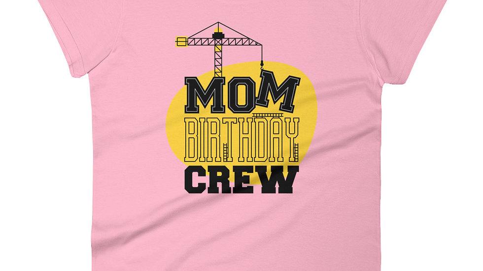 Mom Birthday Crew | Women's short sleeve t-shirt