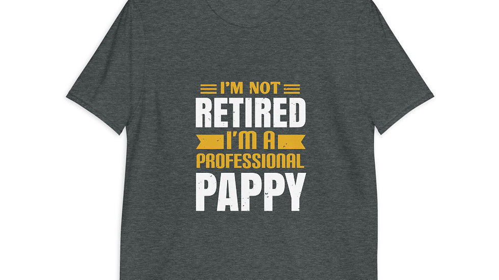 I'm not retired I'm a professional pappy | Short-Sleeve T-Shirt | Men
