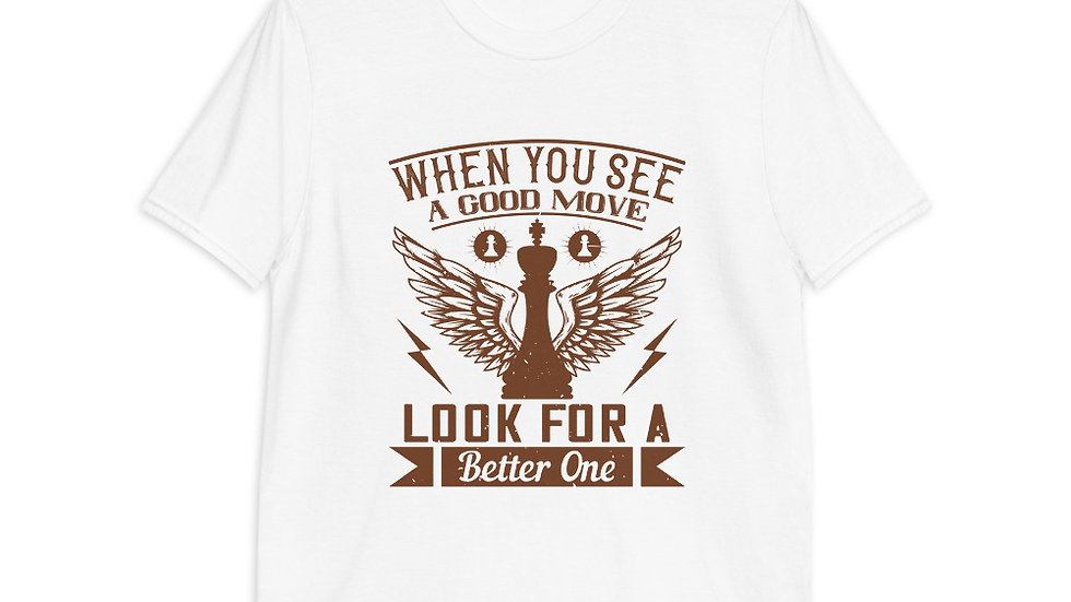 When you see a good move, look for a better one | Short-Sleeve | Men