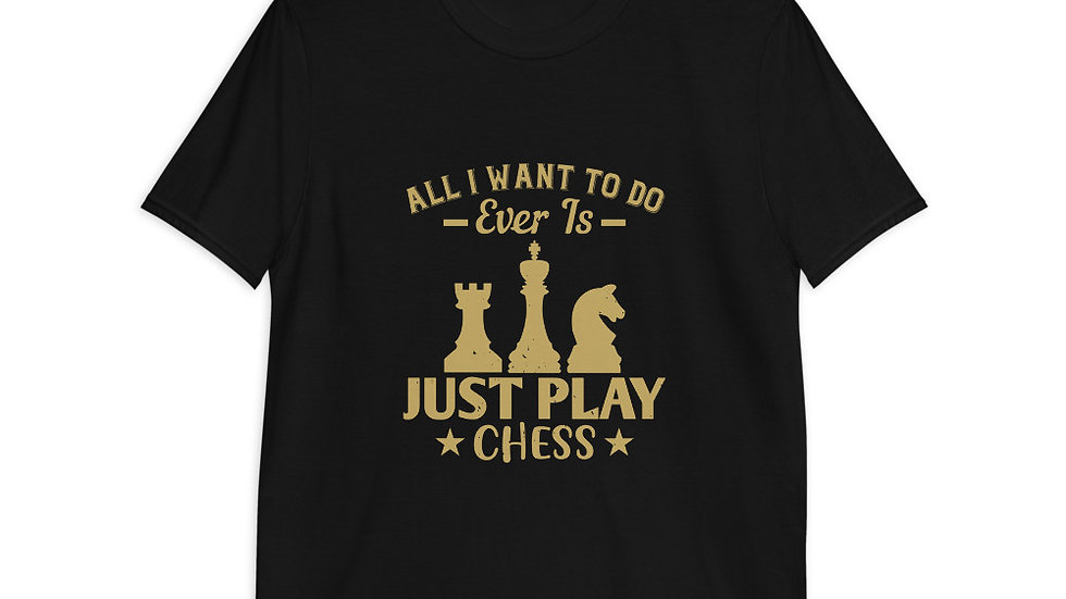 All I want to do, ever, is just play Chess