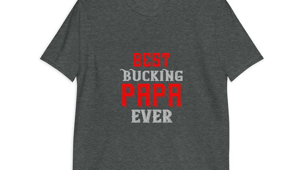 Best buking papa ever   Short-Sleeve T-Shirt   Men