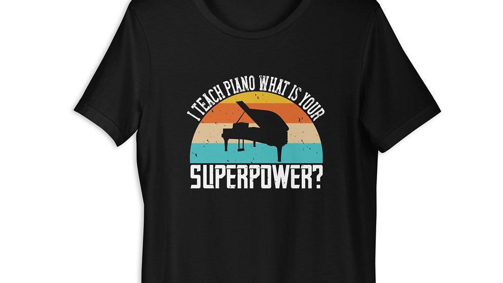 I Teach Piano | Short-Sleeve Unisex T-Shirt