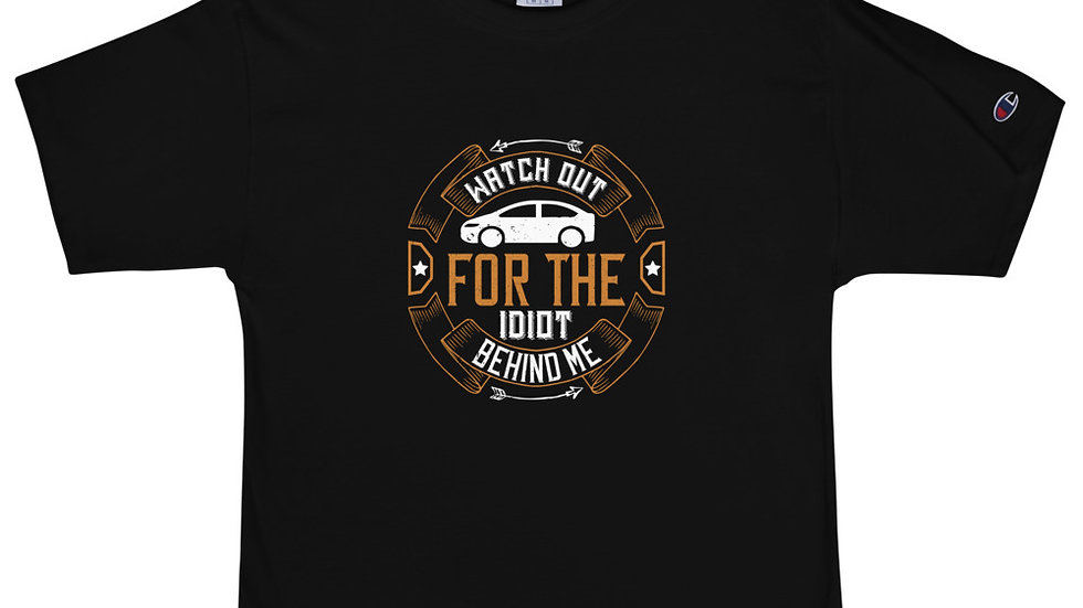 Watch out for the idiot behind me | Men's Champion T-Shirt