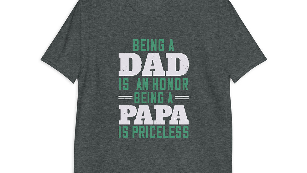 Being a dad is an honor being a papa | Short-Sleeve T-Shirt |Men