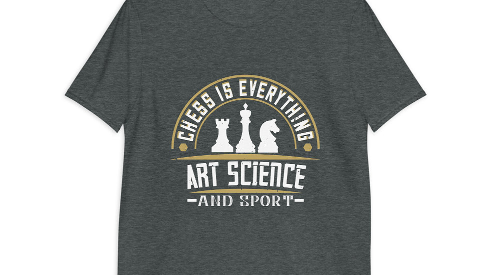 Chess is everything art, science and sport | Short-Sleeve | Men