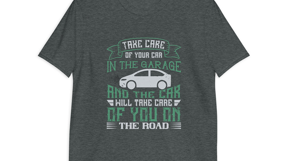 Take care of your car in the garage | Unisex T-Shirt