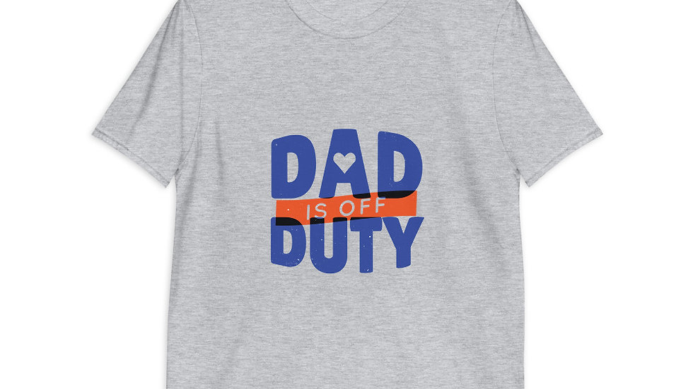 Dad is off duty | Short-Sleeve T-Shirt | Men
