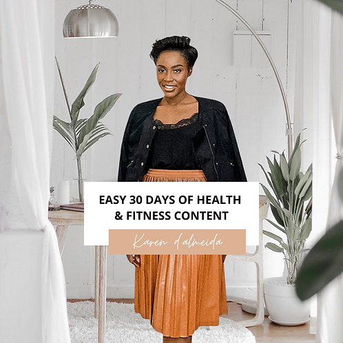 EASY 30 DAYS OF HEALTH & FITNESS CONTENT