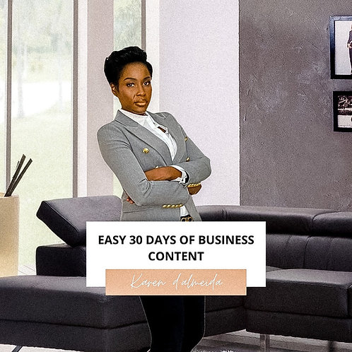 EASY 30 DAYS OF BUSINESS CONTENT