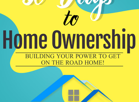 30 Days to Home Ownership! Ready to Go?